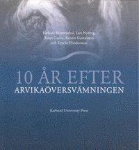 bokomslag 10 år efter Arvikaöversvämningen