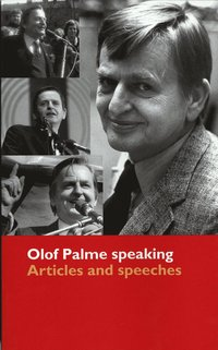 bokomslag Olof Palme speaking : articles and speeches