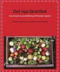 bokomslag Det nya läroriket : från formell vuxenutbildning till lärande regioner