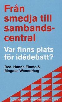 bokomslag Från smedja till sambandscentral : var finns plats för idédebatt?