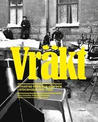 bokomslag Vräkt : utkastad från hus och hem i Stockholm 1879-2009