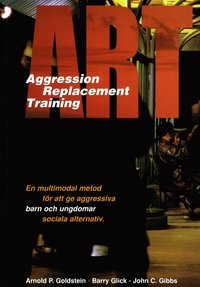 bokomslag ART : aggression replacement training : en multimodal metod för att ge aggr