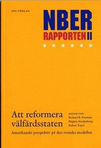 bokomslag Att reformera välfärdsstaten : NBER-rapporten 2 : amerikanskt perspektiv på den svenska modellen : Konjunkturrådets rapport 2006
