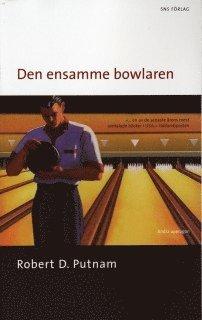 bokomslag Den ensamme bowlaren : Den amerikanska medborgarandans upplösning och förnyelse