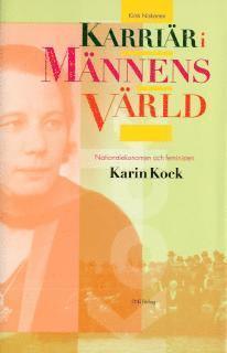 bokomslag Karriär i männens värld : nationalekonomen och feministen Karin Kock