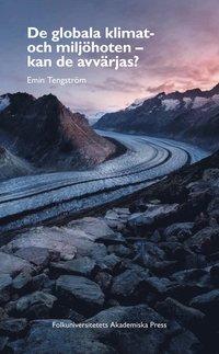 bokomslag De globala klimat- och miljöhoten : kan de avvärjas?