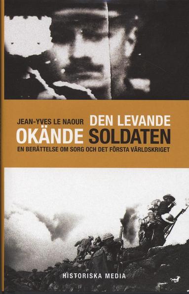 bokomslag Den levande okände soldaten : En berättelse om sorg och det första världskriget