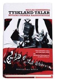 bokomslag Tyskland talar : Hitlers svenska radiostation