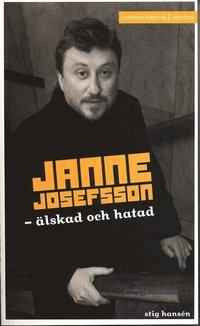 bokomslag Janne Josefsson : älskad och hatad