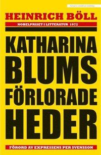 bokomslag Katharina Blums förlorade heder - eller : Hur våld uppstår och vart det kan