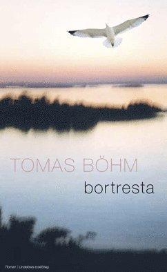bokomslag Bortresta