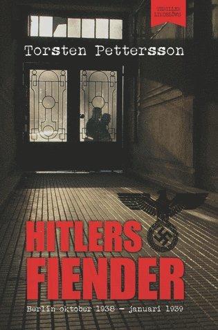 bokomslag Hitlers fiender : Berlin oktober 1938 - januari 1939