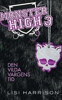 bokomslag Monster High 3. Den vilda vargens tid