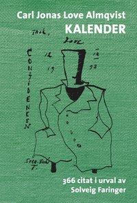 bokomslag Carl Jonas Love Almqvist kalender : 366 citat i urval av Solveig Faringer