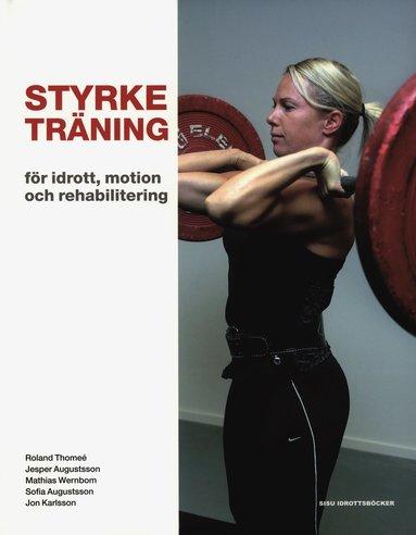 bokomslag Styrketräning : för idrott, motion och rehabilitering