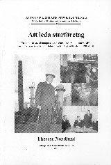 bokomslag Att leda storföretag : en studie av social kompetens och entreprenörskap i näringslivet med fokus på Axel Ax:son Johnson och J. Sigfrid Edström, 1900-1950
