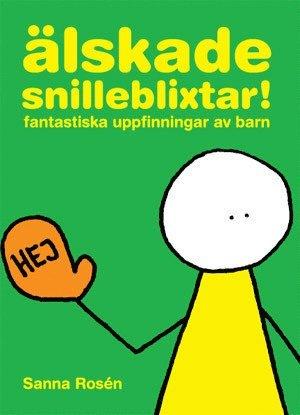 bokomslag Älskade snilleblixtar! : fantastiska uppfinningar av barn