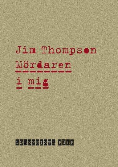 bokomslag Mördaren i mig - Modernista Pulp