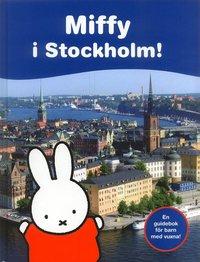 bokomslag Miffy i Stockholm!