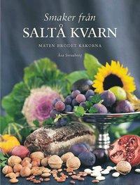 bokomslag Smaker från Saltå kvarn : maten brödet kakorna