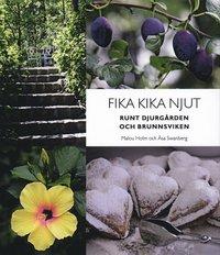 bokomslag Fika, kika, njut : runt Djurgården och Brunnsviken