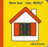 bokomslag Vem bor här, Miffy?