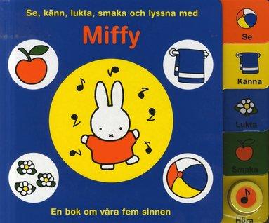 bokomslag Se, känn, lukta, smaka och lyssna med Miffy