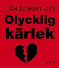 bokomslag Lilla boken om olycklig kärlek