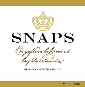 bokomslag Snaps : en gyllene bok om att krydda brännvin