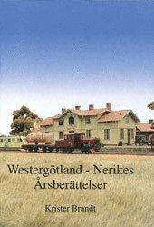 bokomslag Westergötland-Nerikes Årsberättelser
