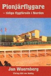 bokomslag Pionjärflygare : Tidiga Flygförsök i Norden