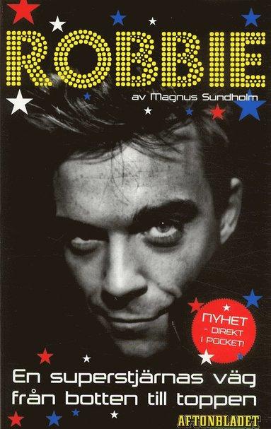 bokomslag Robbie : en superstjärnas väg från botten till toppen