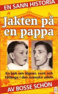 bokomslag Jakten på en pappa : en bok om lögner, svek och fåfänga i den svenska adeln