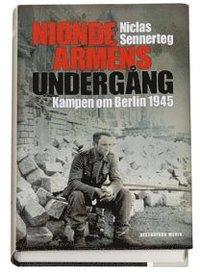 bokomslag Nionde arméns undergång : kampen om Berlin 1945