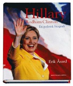 bokomslag Hillary Rodham Clinton : en politisk biografi