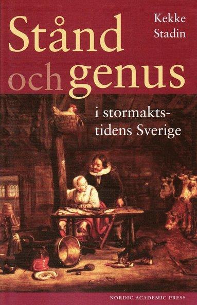 bokomslag Stånd och genus i stormaktstidens Sverige