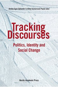 bokomslag Tracking discourses : politics, identity and social change