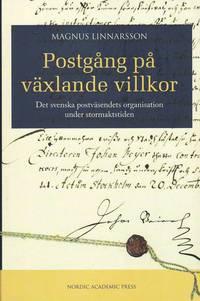 bokomslag Postgång på växlande villkor : det svenska postväsendets organisation under stormaktstiden