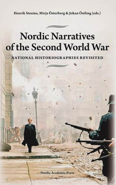 bokomslag Nordic Narratives of the Second World War : national historiographies revisited