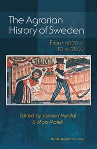 bokomslag The agrarian history of Sweden : from 4000 BC to AD 2000