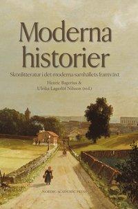 bokomslag Moderna historier : skönlitteratur i det moderna samhällets framväxt