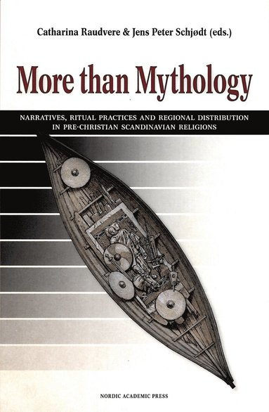 bokomslag More than mythology : narratives, ritual practices and regional distribution in pre-Christian Scandinavian religions