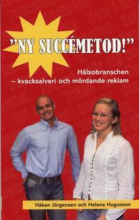 bokomslag Ny succémetod! : hälsobranschen - kvacksalveri och mördande reklam