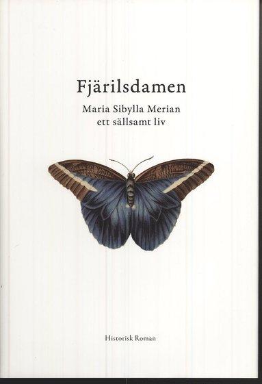 bokomslag Fjärilsdamen : Maria Sibylla Merian ett sällsamt liv