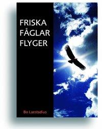 bokomslag Friska fåglar flyger