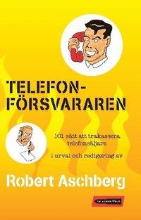 bokomslag Telefonförsvararen : 101 sätt att trakassera telefonsäljare