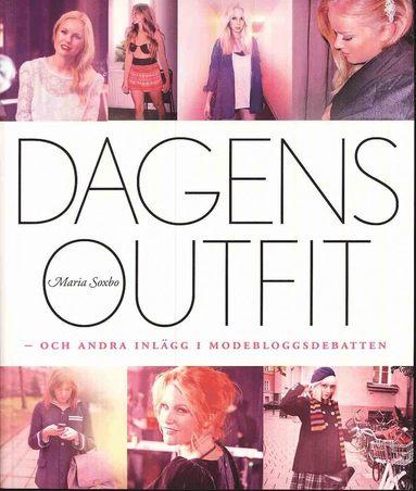 bokomslag Dagens Outfit : och andra inlägg i modebloggsdebatten