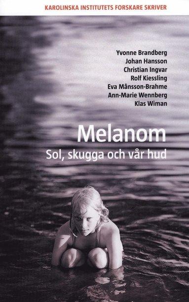 bokomslag Melanom : sol, skugga och vår hud