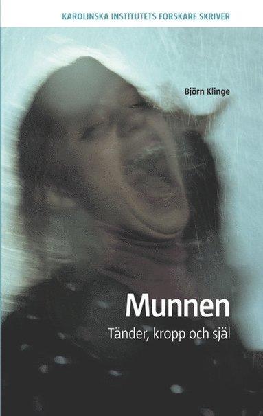 bokomslag Munnen : tänder, kropp och själ