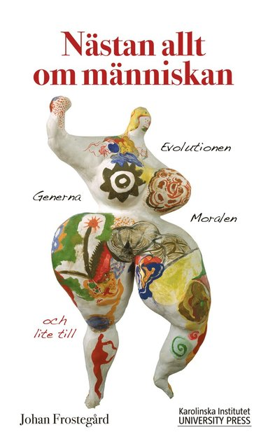 bokomslag Nästan allt om människan : Evolutionen, generna, moralen och lite till